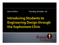 Introducing Students to Engineering Design Through the Sophomore Clinic - Dahm